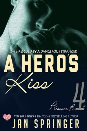 A Hero's Kiss: ...she's rescued by a dangerous stranger. by Jan Springer