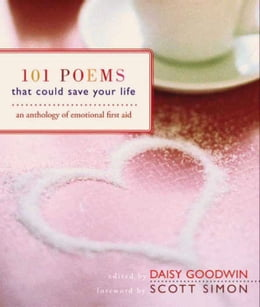 Book 101 Poems That Could Save Your Life: An Anthology of Emotional First Aid by Daisy Goodwin