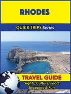 Rhodes Travel Guide (Quick Trips Series): Sights, Culture, Food, Shopping & Fun by Raymond Stone