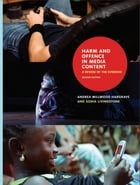 Harm and Offence in Media Content: A Review of the Evidence: A Review of the Evidence by Andrea Millwood