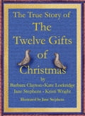 The True Story of the Twelve Gifts of Christmas