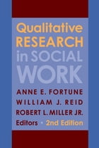 Qualitative Research in Social Work by Anne E. Fortune