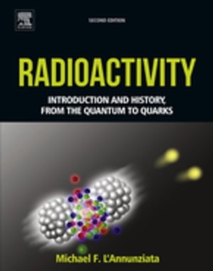 Radioactivity Introduction and History,  From the Quantum to Quarks