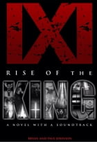 IXI Rise of The King by Bryan and Paul Johnson