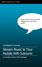 Stream Music to Your Mobile WIth Subsonic Media Server by Christopher Courtney