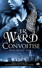 Convoitise: Anges déchus, T1 by J.R. Ward