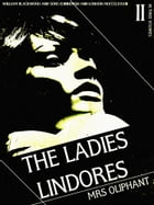 The Ladies Lindores, Volume 2 (of 3) by Margaret Oliphant