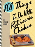 101 Things to do with Rotisserie Chicken 5a425682-ef5d-4f01-801e-23b1e04f032e