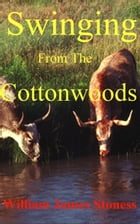 Swinging From the Cottonwoods by William James Stoness