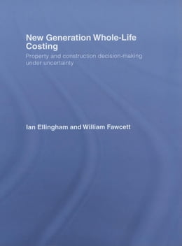 Book New Generation Whole-Life Costing by Ellingham, Ian
