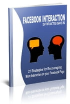 Facebook Interaction Strategies by Anonymous