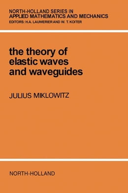 Book The Theory of Elastic Waves and Waveguides by Miklowitz, J.