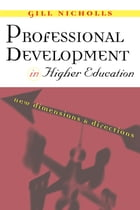 Professional Development in Higher Education: New Dimensions and Directions