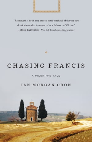 Chasing Francis A Pilgrim?s Tale