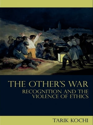 The Other's War Recognition and the Violence of Ethics