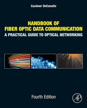 Handbook of Fiber Optic Data Communication A Practical Guide to Optical Networking