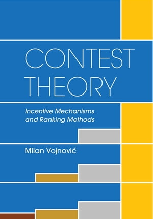 Contest Theory Incentive Mechanisms and Ranking Methods