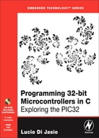 Programming 32-bit Microcontrollers in C: Exploring the PIC32