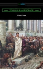 Julius Caesar (Annotated by Henry N. Hudson with an Introduction by Charles Harold Herford) by William Shakespeare
