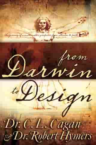 From Darwin to Design: The Journey of a Mathematics Professor from Atheism to Faith