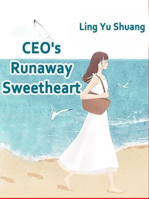 CEO's Runaway Sweetheart: Volume 3