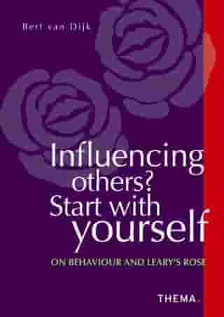 Influencing others? Start with yourself: on behaviour and Leary's Rose