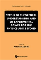 Status of Theoretical Understanding and of Experimental Power for LHC Physics and Beyond: 50th Anniversary Celebration of the QuarkProceedings of the  by Antonino Zichichi