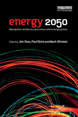 Energy 2050 Making the Transition to a Secure Low-Carbon Energy System
