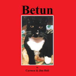 Book Betun: The Story of a Rascalero as Told by his Companeros by Carmen & Jim Holt