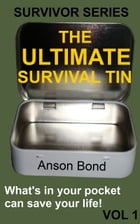 The Ultimate Survival Tin by Anson Bond