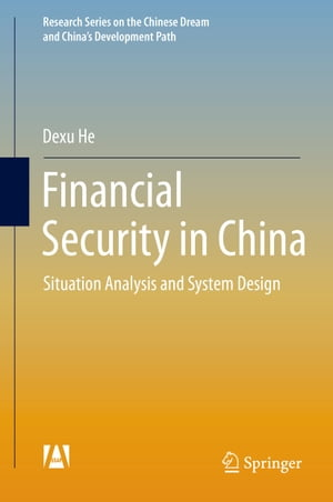 Financial Security in China: Situation Analysis and System Design by Dexu He