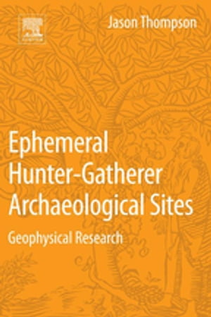 Ephemeral Hunter-Gatherer Archaeological Sites Geophysical Research