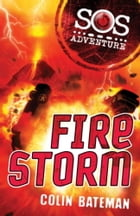 SOS Adventure: Firestorm by Colin Bateman