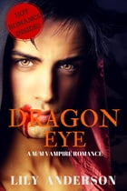 Dragon Eye: A sexy gay M/M BDSM Historical Ancient Vampire Romance Short Story by Lily Anderson