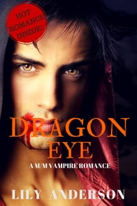Dragon Eye: A sexy gay M/M BDSM Historical Ancient Vampire Romance Short Story