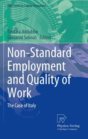Non-Standard Employment and Quality of Work: The Case of Italy by Tindara Addabbo