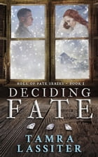 Deciding Fate: Role of Fate, #1 by Tamra Lassiter