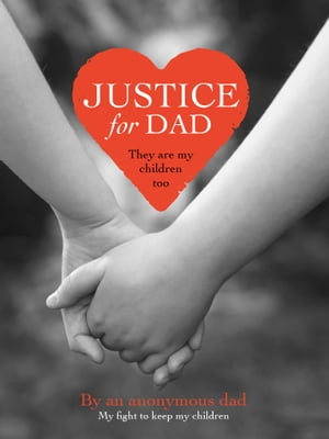 Justice for Dad They are my children too