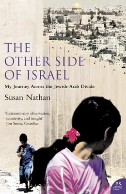 Book The Other Side of Israel: My Journey Across the Jewish/Arab Divide by Susan Nathan