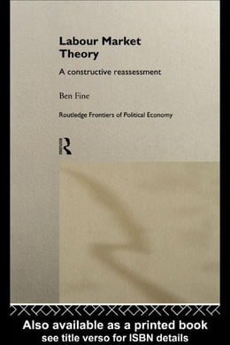 Book Labour Market Theory: A Constructive Reassessment by Fine, Ben