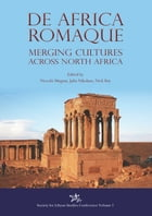 De Africa Romaque: Merging cultures across North Africa by Niccolo Mugnai