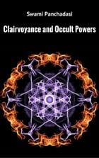 Clairvoyance and Occult Powers by Swami Panchadasi