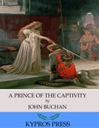 A Prince of the Captivity by John Buchan