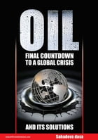 Oil: Final Countdown To A Global Crisis And Its Solutions by Dr. Sahadeva Dasa