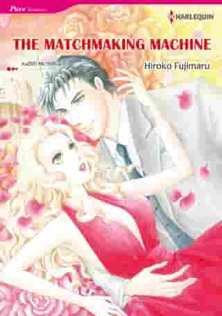 THE MATCHMAKING MACHINE (Harlequin Comics): Harlequin Comics by Judith McWilliams