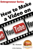 How to Make a Video on YouTube by M. Usman