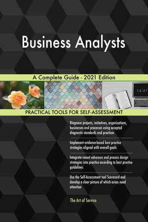 Business Analysts A Complete Guide - 2021 Edition by Gerardus Blokdyk