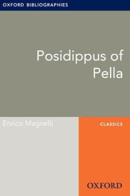 Book Posidippus of Pella: Oxford Bibliographies Online Research Guide by Enrico Magnelli
