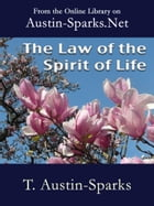 The Law of the Spirit of Life by T. Austin-Sparks