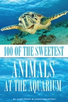 100 of the Most Sweetest Animals At the Aquarium by alex trostanetskiy